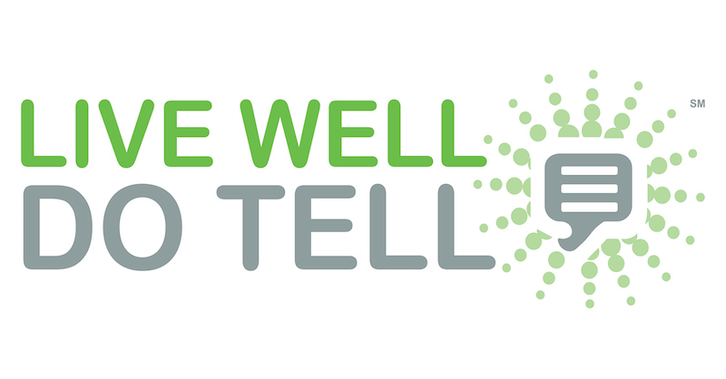 About Live Well  Do Tell